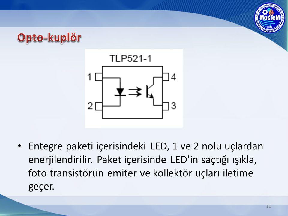 11 Entegre paketi içerisindeki LED, 1 ve 2 nolu uçlardan enerjilendirilir.