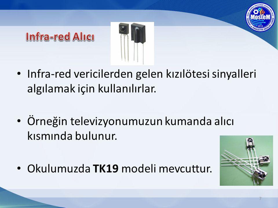 Infra-red vericilerden gelen kızılötesi sinyalleri algılamak için kullanılırlar.