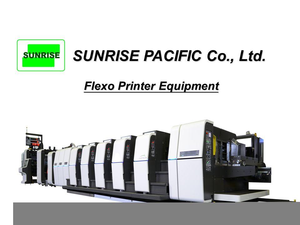 SUNRISE PACIFIC Co., Ltd. Flexo Printer Equipment