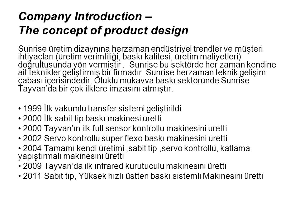 Company Introduction – The concept of product design Sunrise üretim dizaynına herzaman endüstriyel trendler ve müşteri ihtiyaçları (üretim verimliliği