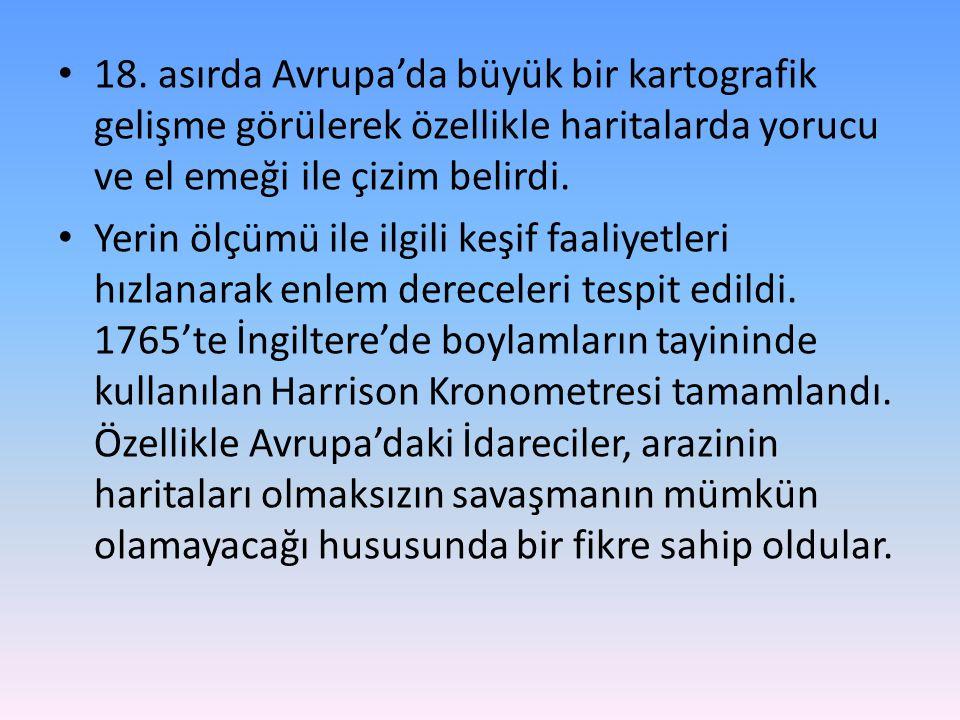 a) Türklerde Haritacılık İlk harita PİRİ REİS tarafından hazırlanan ve Denizcilik kitabı adıyla 1525'te Kanuni Sultan Süleyman'a sunulan Akdeniz kıyı haritasıdır.