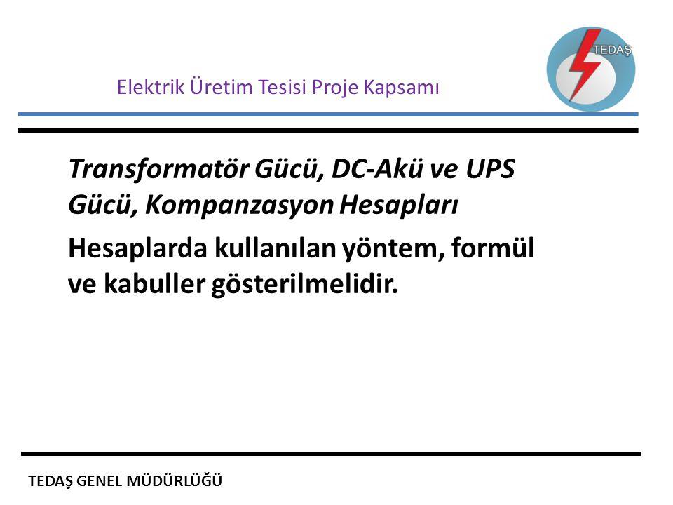 Elektrik Üretim Tesisi Proje Kapsamı Transformatör Gücü, DC-Akü ve UPS Gücü, Kompanzasyon Hesapları Hesaplarda kullanılan yöntem, formül ve kabuller g