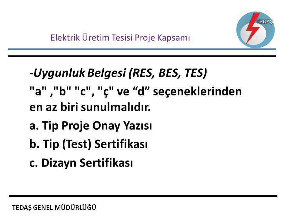Elektrik Üretim Tesisi Proje Kapsamı -Uygunluk Belgesi (RES, BES, TES)