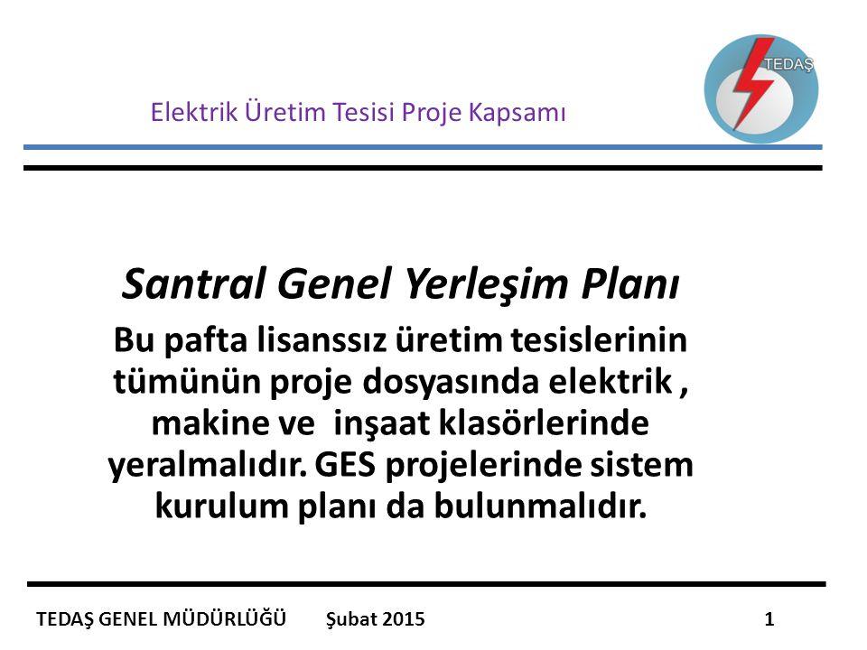 Elektrik Üretim Tesisi Proje Kapsamı Santral Genel Yerleşim Planı Bu pafta lisanssız üretim tesislerinin tümünün proje dosyasında elektrik, makine ve