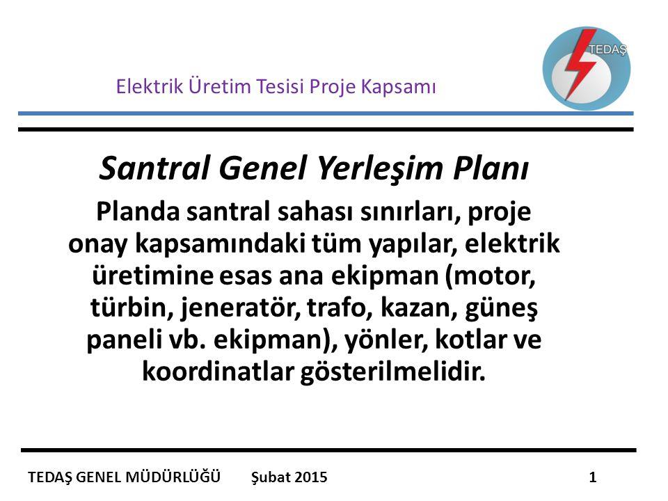 Elektrik Üretim Tesisi Proje Kapsamı Santral Genel Yerleşim Planı Planda santral sahası sınırları, proje onay kapsamındaki tüm yapılar, elektrik üreti