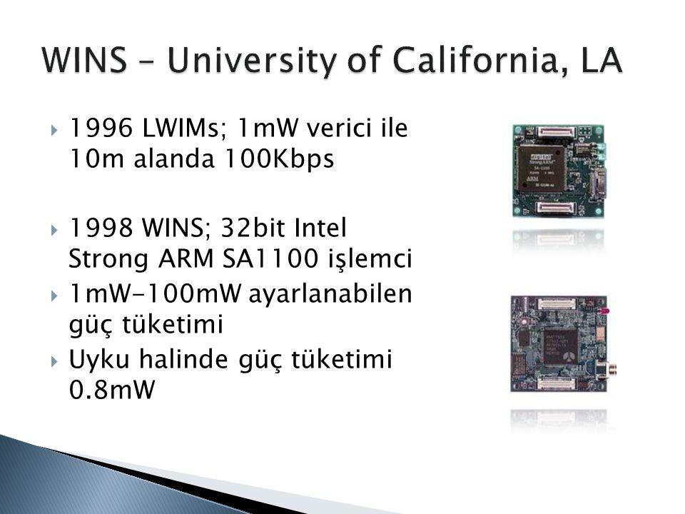  1996 LWIMs; 1mW verici ile 10m alanda 100Kbps  1998 WINS; 32bit Intel Strong ARM SA1100 işlemci  1mW-100mW ayarlanabilen güç tüketimi  Uyku halin