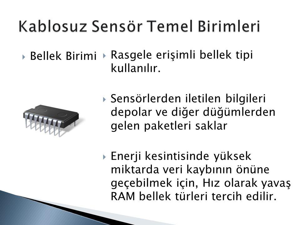  Bellek Birimi  Rasgele erişimli bellek tipi kullanılır.  Sensörlerden iletilen bilgileri depolar ve diğer düğümlerden gelen paketleri saklar  Ene