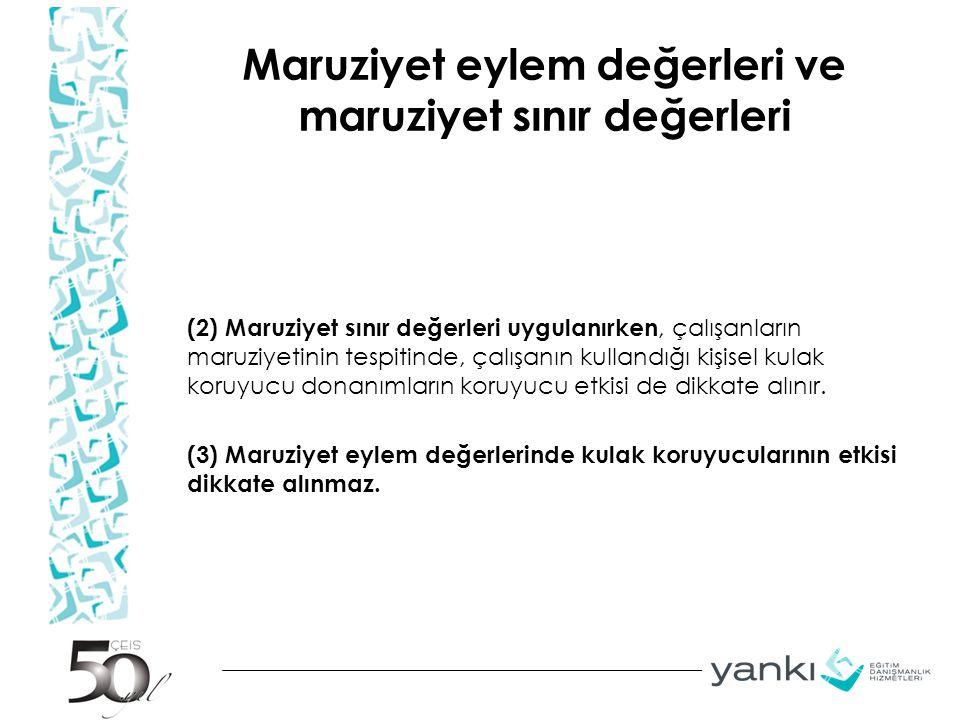 Maruziyet eylem değerleri ve maruziyet sınır değerleri (2) Maruziyet sınır değerleri uygulanırken, çalışanların maruziyetinin tespitinde, çalışanın ku