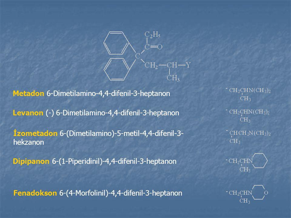 Metadon 6-Dimetilamino-4,4-difenil-3-heptanon Levanon (-) 6-Dimetilamino-4,4-difenil-3-heptanon İzometadon 6-(Dimetilamino)-5-metil-4,4-difenil-3- hekzanon Dipipanon 6-(1-Piperidinil)-4,4-difenil-3-heptanon Fenadokson 6-(4-Morfolinil)-4,4-difenil-3-heptanon