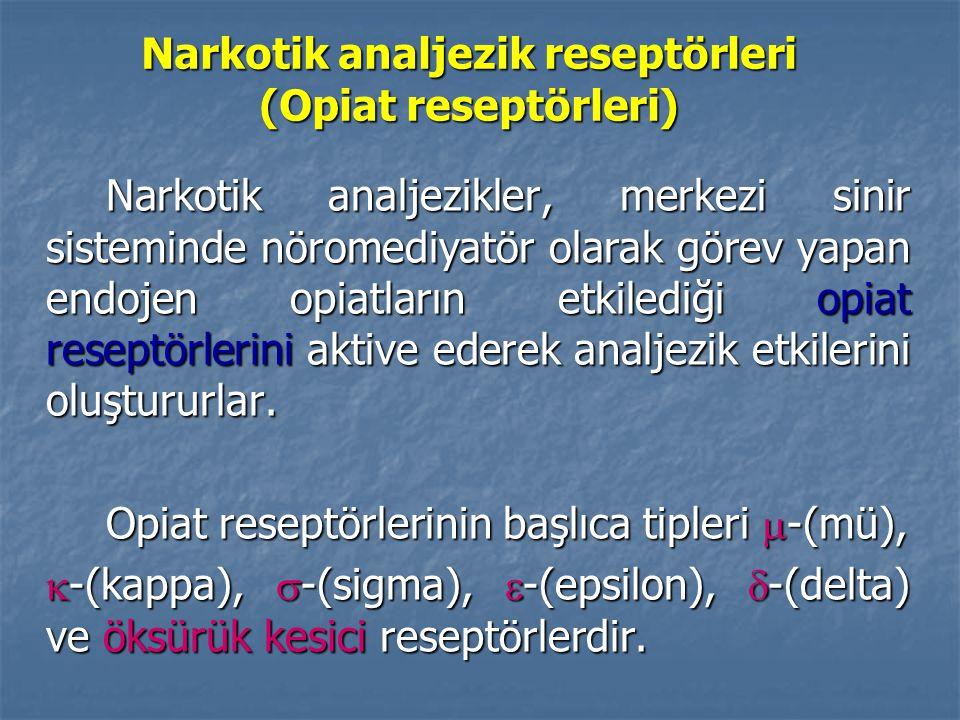 Narkotik analjezik reseptörleri (Opiat reseptörleri) Narkotik analjezikler, merkezi sinir sisteminde nöromediyatör olarak görev yapan endojen opiatların etkilediği opiat reseptörlerini aktive ederek analjezik etkilerini oluştururlar.