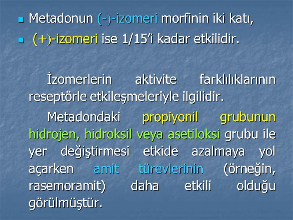 Metadonun (-  -izomeri morfinin iki katı, Metadonun (-  -izomeri morfinin iki katı, (+  -izomeri ise 1/15'i kadar etkilidir.
