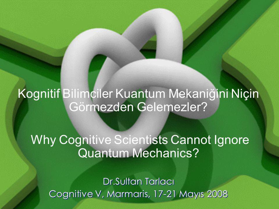 Kognitif Bilimciler Kuantum Mekaniğini Niçin Görmezden Gelemezler.