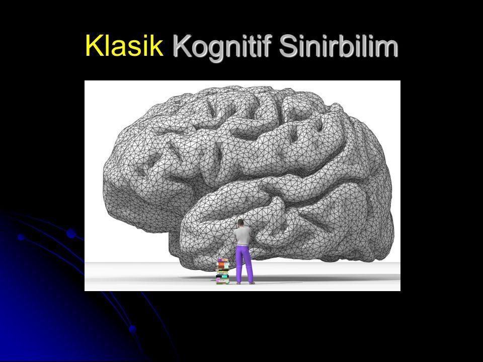 Kognitif Sinirbilim Klasik Kognitif Sinirbilim