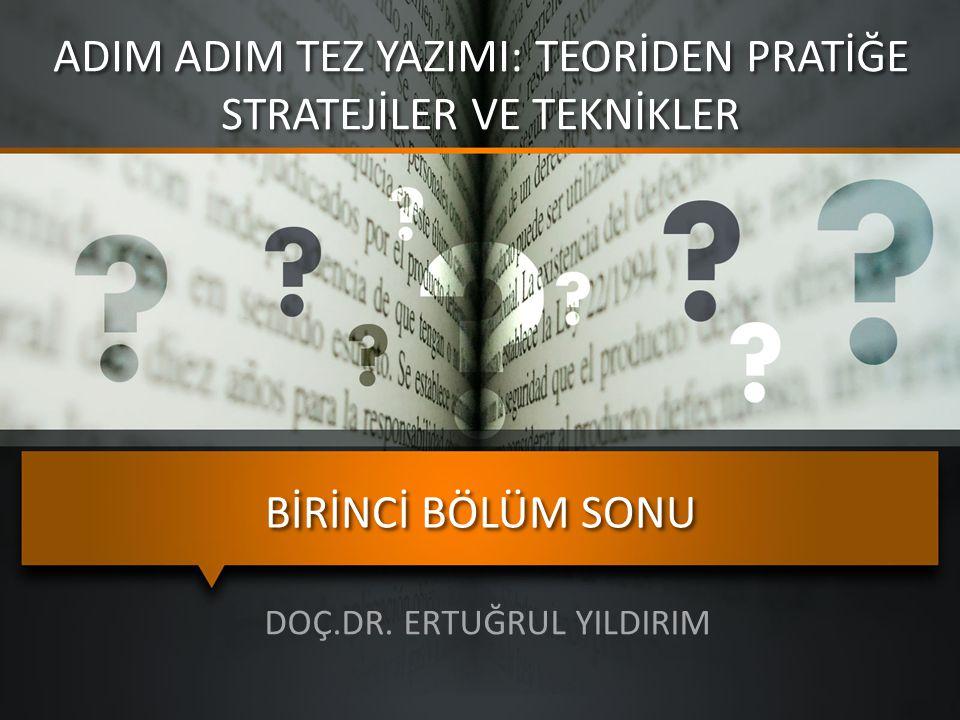 BİRİNCİ BÖLÜM SONU DOÇ.DR.