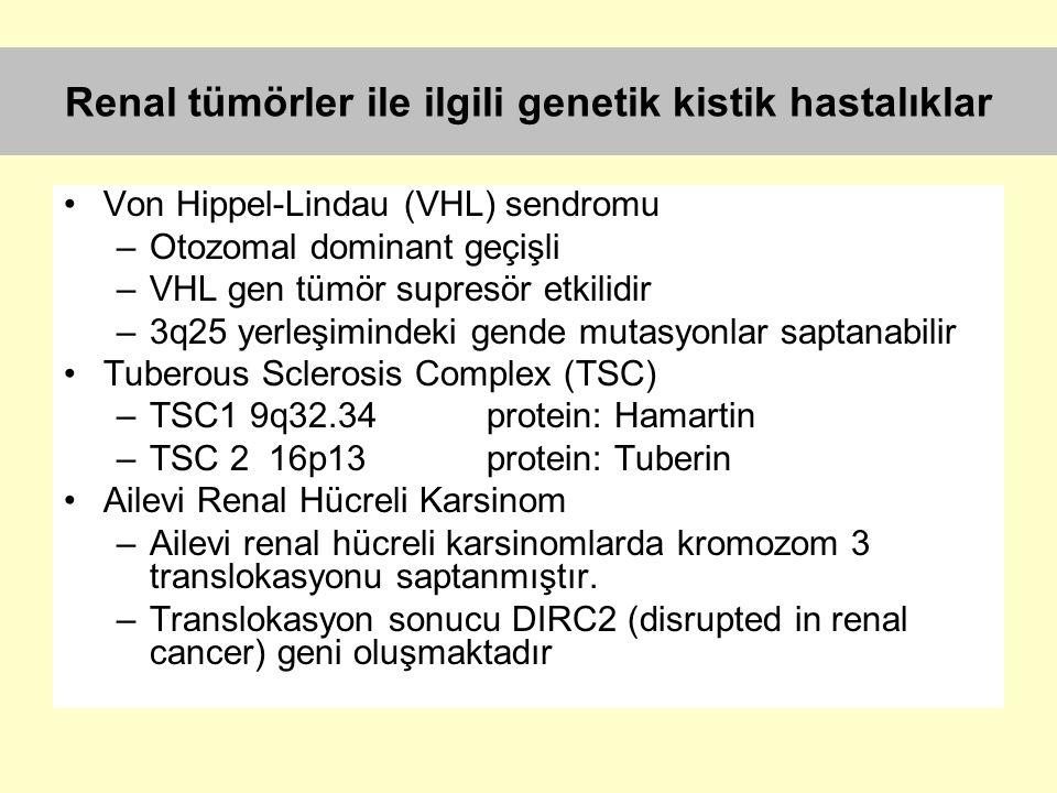 Renal tümörler ile ilgili genetik kistik hastalıklar Von Hippel-Lindau (VHL) sendromu –Otozomal dominant geçişli –VHL gen tümör supresör etkilidir –3q