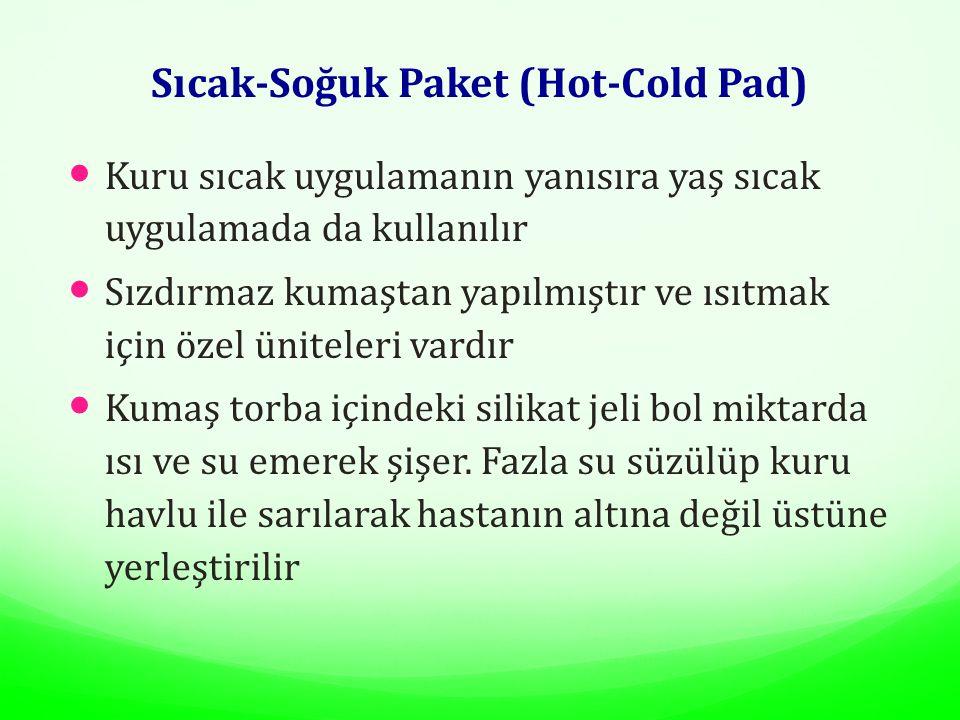 Sıcak-Soğuk Paket (Hot-Cold Pad) Kuru sıcak uygulamanın yanısıra yaş sıcak uygulamada da kullanılır Sızdırmaz kumaştan yapılmıştır ve ısıtmak için öze