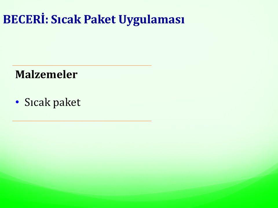 BECERİ: Sıcak Paket Uygulaması Malzemeler Sıcak paket