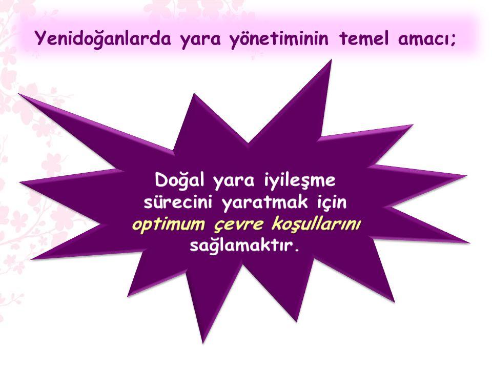 Yenidoğanlarda yara yönetiminin temel amacı;