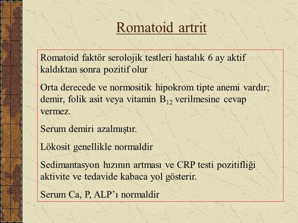 Romatoid artrit Romatoid faktör serolojik testleri hastalık 6 ay aktif kaldıktan sonra pozitif olur Orta derecede ve normositik hipokrom tipte anemi v