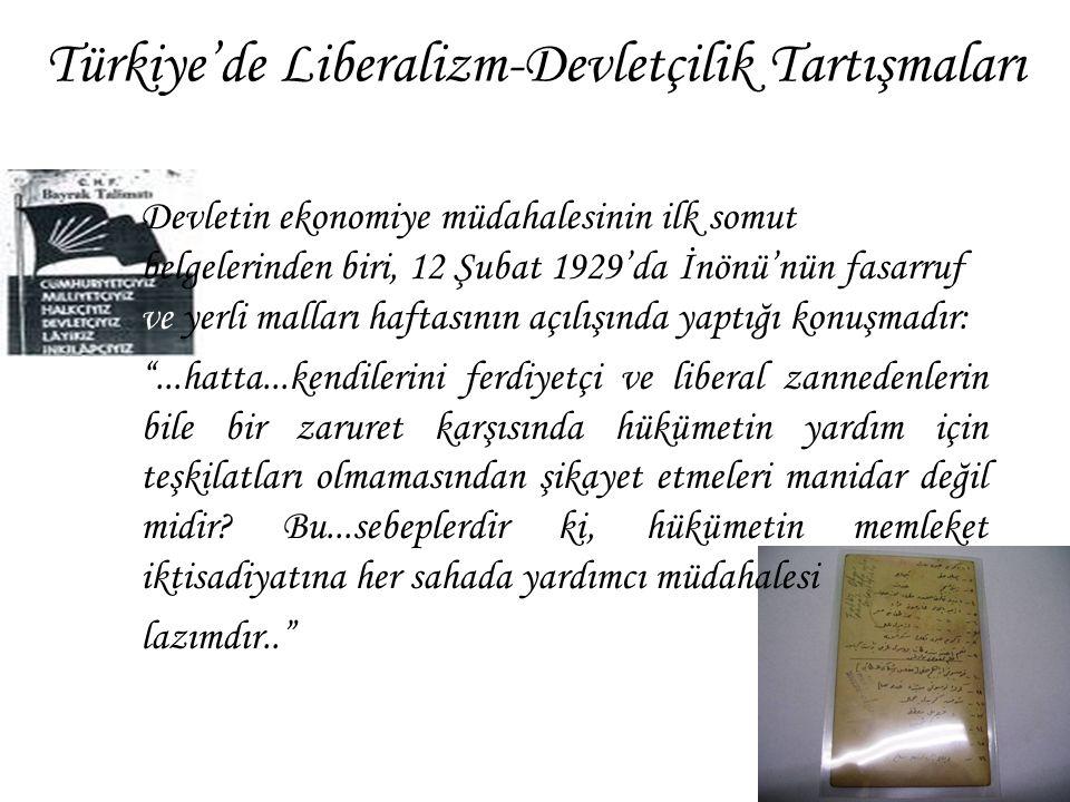 Türkiye'de Liberalizm-Devletçilik Tartışmaları (devam...) 1701 sayılı Tütün İnhisarı (üretimi) Kanunu ile ilgili olarak: ...Bir devlet müessesesi olan ve halktan vergi toplayan [İnhisar İdaresinin] halkın serbestçe çalışmakta olduğu ticaret mesleğine karşı rekabet yapması doğru mudur? İstanbul Mebusu Hüseyin Bey Tüccar diyor ki...