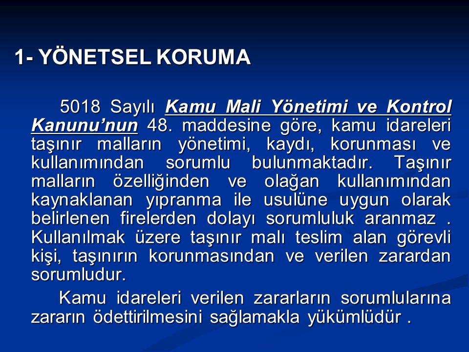 1- YÖNETSEL KORUMA 5018 Sayılı Kamu Mali Yönetimi ve Kontrol Kanunu'nun 48.