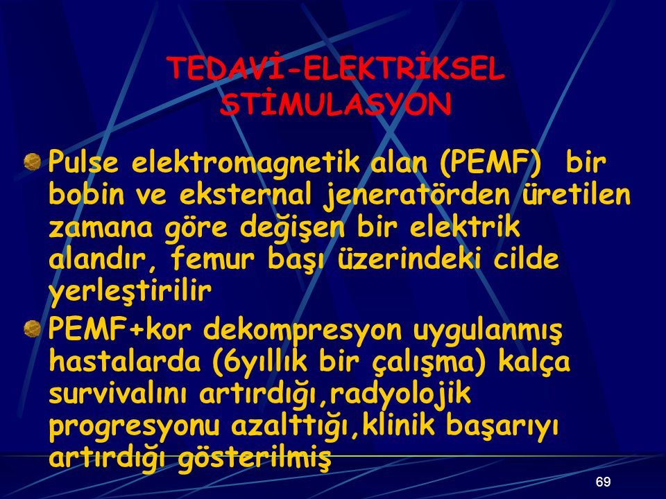 69 TEDAVİ-ELEKTRİKSEL STİMULASYON Pulse elektromagnetik alan (PEMF) bir bobin ve eksternal jeneratörden üretilen zamana göre değişen bir elektrik alan