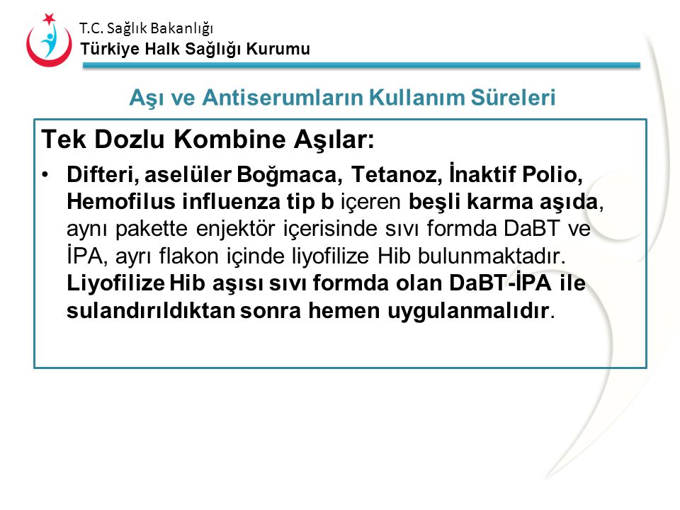 T.C. Sağlık Bakanlığı Türkiye Halk Sağlığı Kurumu Çok Dozlu Liyofilize (sulandırılan) Aşılar: BCG aşısı sulandırıldıktan sonra (+2) – (+8) o C'de ve k