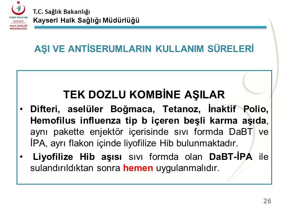 T.C. Sağlık Bakanlığı Kayseri Halk Sağlığı Müdürlüğü ÇOK DOZLU LİYOFİLİZE (SULANDIRILAN) AŞILAR BCG aşısı sulandırıldıktan sonra (+2) – (+8) o C'de ve