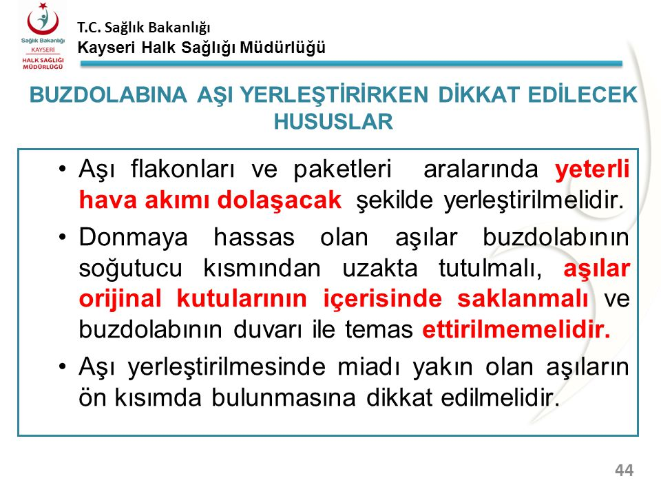 T.C. Sağlık Bakanlığı Kayseri Halk Sağlığı Müdürlüğü BUZDOLABI YERLEŞİM ŞEMASI 43