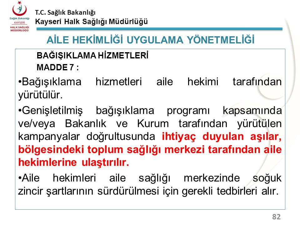 T.C. Sağlık Bakanlığı Kayseri Halk Sağlığı Müdürlüğü BUZDOLABINIZIN ISISI +8ºC`NİN ÜZERİNDE İSE; 81 Buzdolabının doğru olarak çalıştığından emin olunm