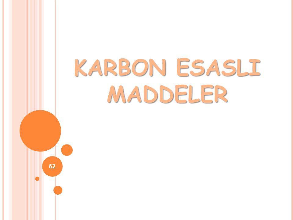 KARBON ESASLI MADDELER 62