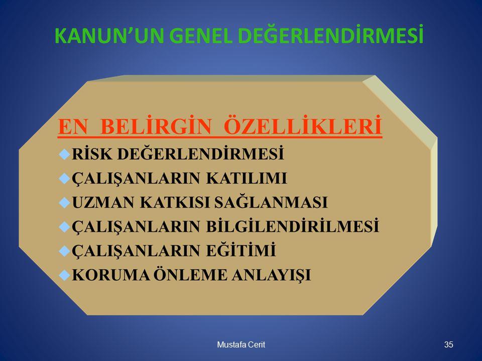 KANUN'UN GENEL DEĞERLENDİRMESİ Mustafa Cerit35