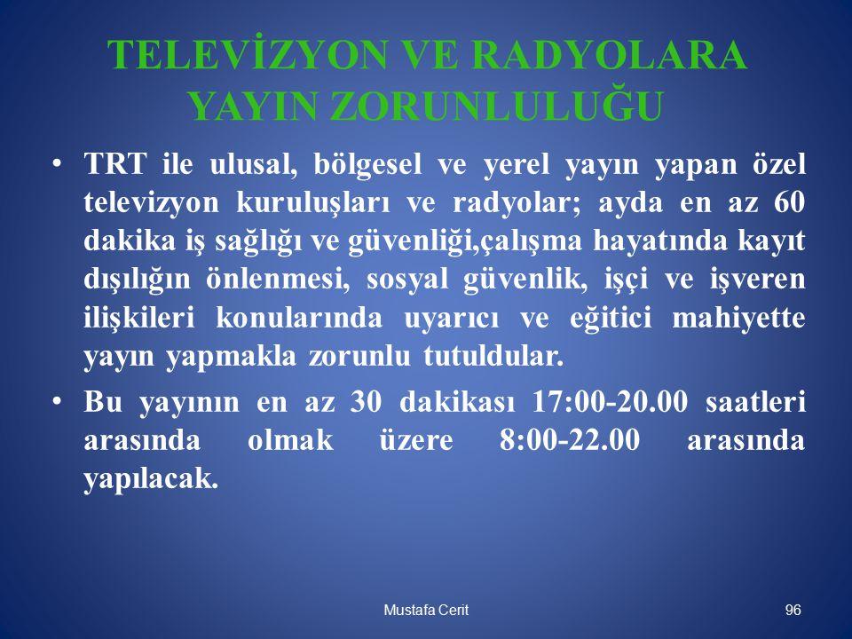 TELEVİZYON VE RADYOLARA YAYIN ZORUNLULUĞU TRT ile ulusal, bölgesel ve yerel yayın yapan özel televizyon kuruluşları ve radyolar; ayda en az 60 dakika