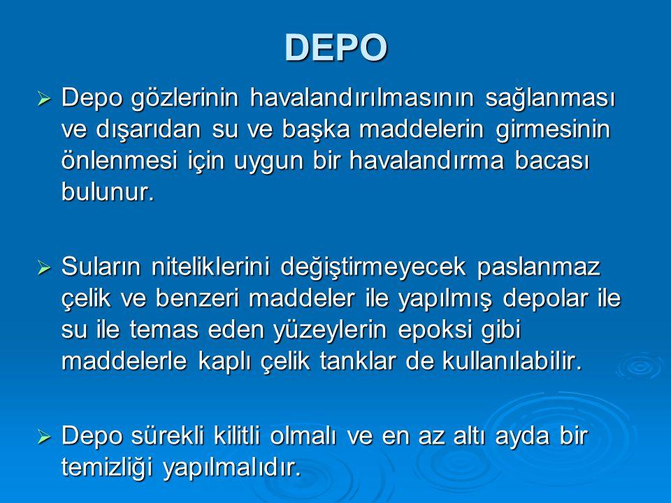 DEPO  Depo gözlerinin havalandırılmasının sağlanması ve dışarıdan su ve başka maddelerin girmesinin önlenmesi için uygun bir havalandırma bacası bulu
