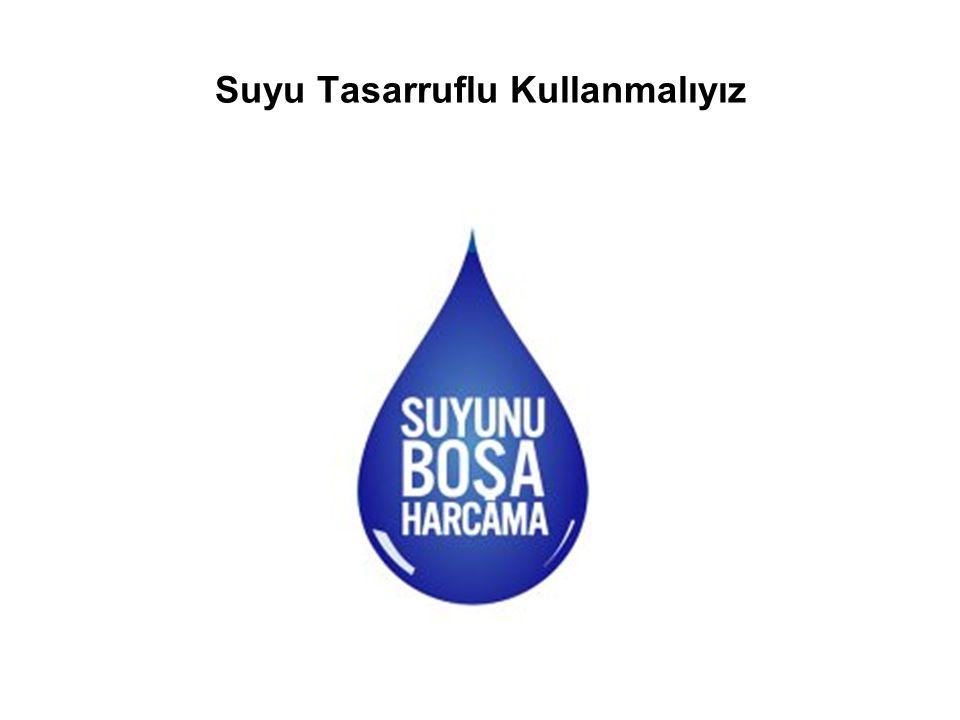 Suyu Tasarruflu Kullanmalıyız