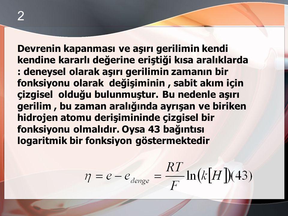 45 denkleminde [H] yerine 49 daki [H] 1 yerleştirilirse Değeri elde edilir. n>1 olduğundan b'nin yeni değeri deneysel olarak bulunan değerlere yaklaşı