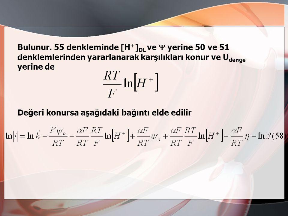 Bulunur. Burada S elektrot yüzeyinin büyüklüğünü gösterir. 50 denklemine 51'den alınan  değeri konursa: