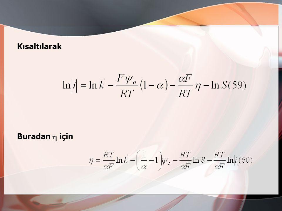 Bulunur. 55 denkleminde [H + ] DL ve  yerine 50 ve 51 denklemlerinden yararlanarak karşılıkları konur ve U denge yerine de Değeri konursa aşağıdaki b