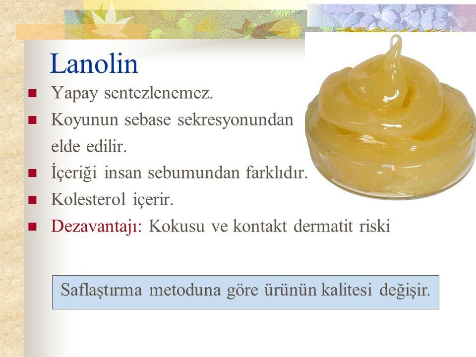 Lanolin Yapay sentezlenemez. Koyunun sebase sekresyonundan elde edilir. İçeriği insan sebumundan farklıdır. Kolesterol içerir. Dezavantajı: Kokusu ve