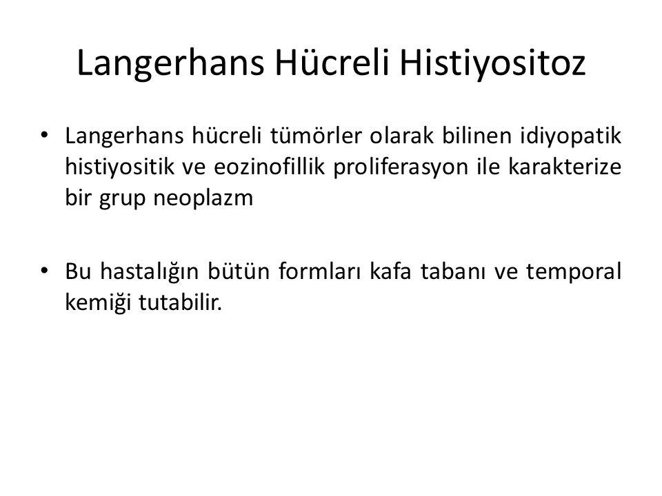 Langerhans Hücreli Histiyositoz Langerhans hücreli tümörler olarak bilinen idiyopatik histiyositik ve eozinofillik proliferasyon ile karakterize bir g