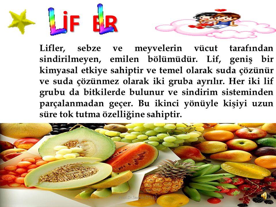 Lifler, sebze ve meyvelerin vücut tarafından sindirilmeyen, emilen bölümüdür.
