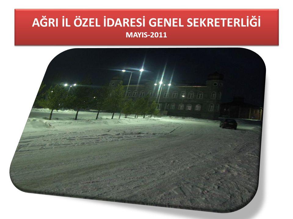 AĞRI İL ÖZEL İDARESİ GENEL SEKRETERLİĞİ MAYIS-2011
