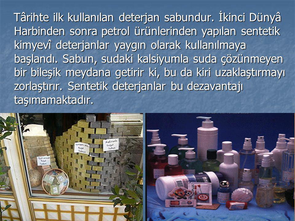 Târihte ilk kullanılan deterjan sabundur. İkinci Dünyâ Harbinden sonra petrol ürünlerinden yapılan sentetik kimyevî deterjanlar yaygın olarak kullanıl