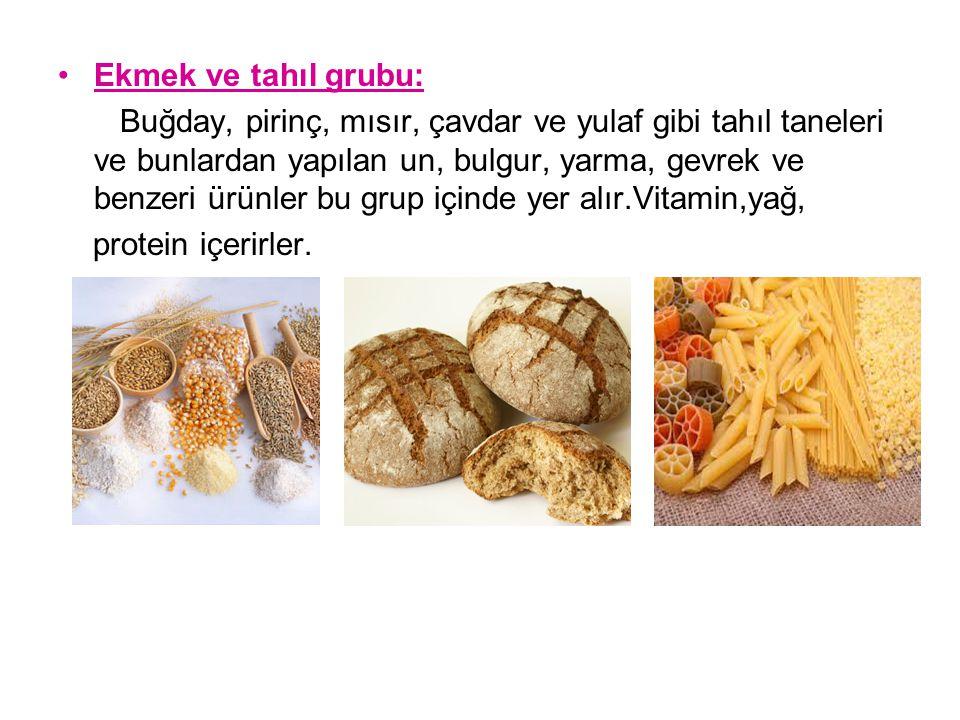 Ekmek ve tahıl grubu: Buğday, pirinç, mısır, çavdar ve yulaf gibi tahıl taneleri ve bunlardan yapılan un, bulgur, yarma, gevrek ve benzeri ürünler bu