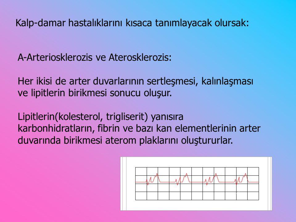 A-Arteriosklerozis ve Aterosklerozis: Her ikisi de arter duvarlarının sertleşmesi, kalınlaşması ve lipitlerin birikmesi sonucu oluşur.