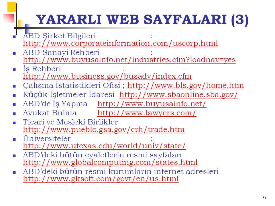 51 YARARLI WEB SAYFALARI (3) ABD Şirket Bilgileri: http://www.corporateinformation.com/uscorp.html http://www.corporateinformation.com/uscorp.html ABD