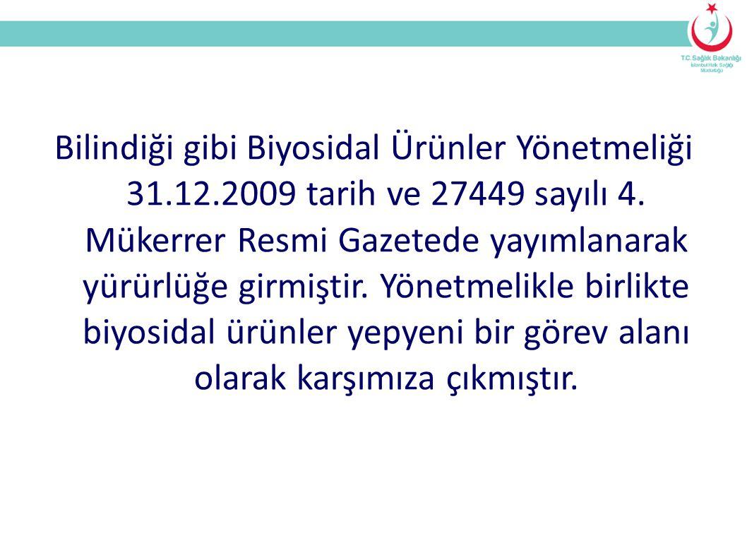 Bilindiği gibi Biyosidal Ürünler Yönetmeliği 31.12.2009 tarih ve 27449 sayılı 4.