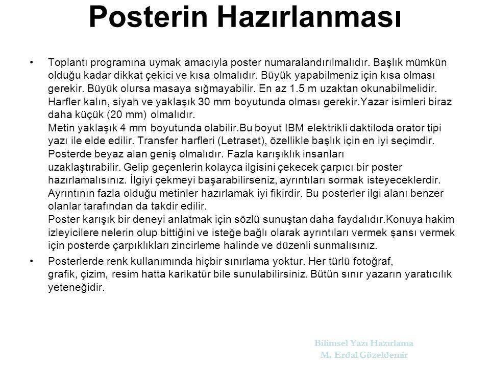 Posterin Hazırlanması Toplantı programına uymak amacıyla poster numaralandırılmalıdır.
