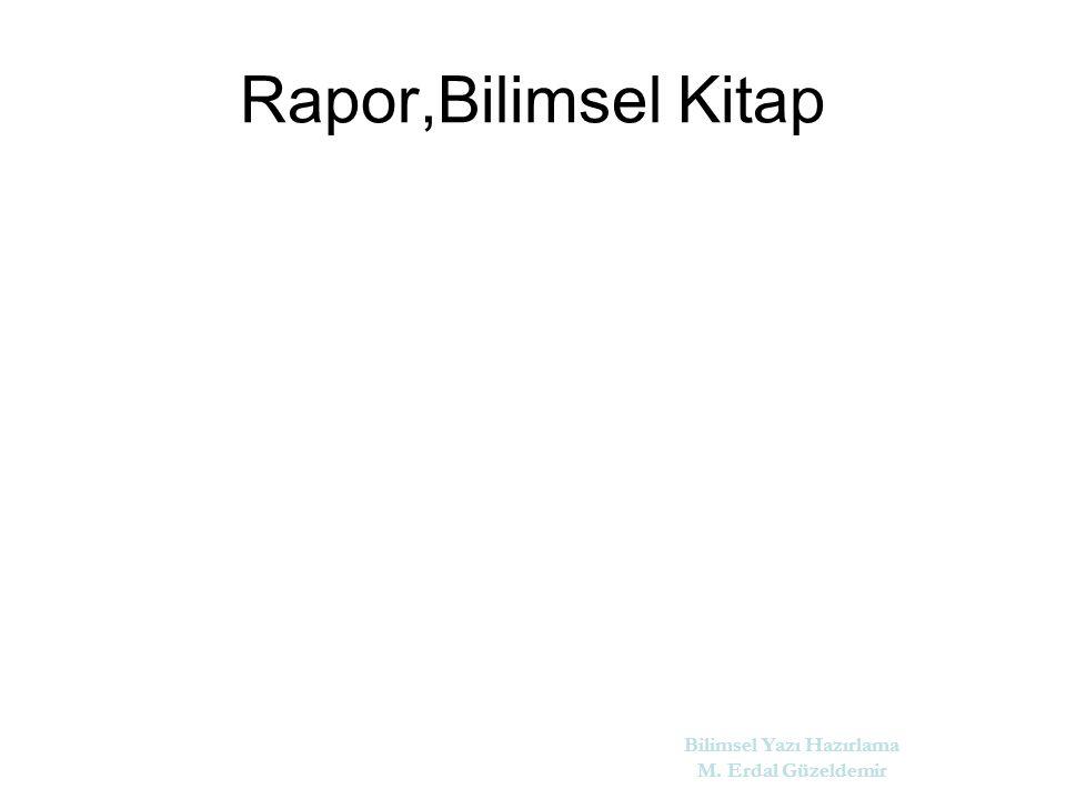 Rapor,Bilimsel Kitap Bilimsel Yazı Hazırlama M. Erdal Güzeldemir