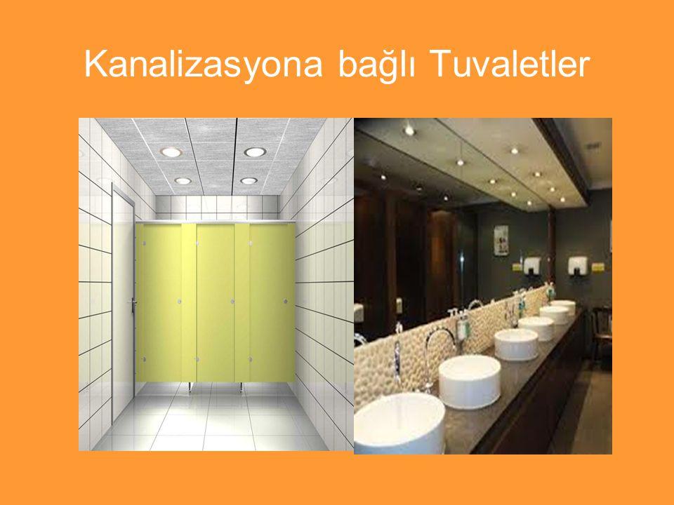 Kanalizasyona bağlı Tuvaletler